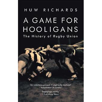 A Game for Hooligans - The History of Rugby Union by Huw Richards - 97