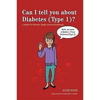 Kan ik vertellen u over Diabetes (type 1)? -Een gids voor vrienden - familie