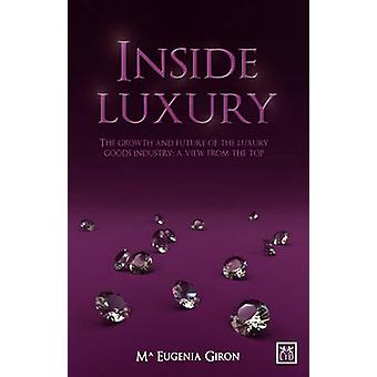 Inside Luxury - The Growth and Future of the Luxury Industry - A View f