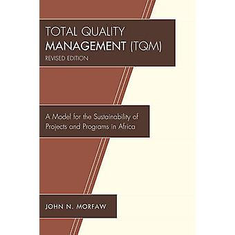 Total Quality Management (TQM) - A Model for the Sustainability of Pro