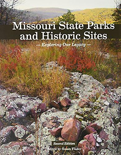 Missouri State Parks and Historic Sites - Exploring Our Legacy by Susa