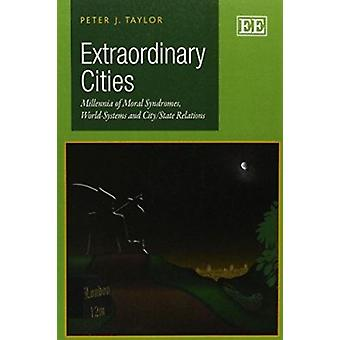 Extraordinary Cities - Millennia of Moral Syndromes - World-Systems an