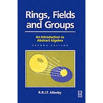 Rings Fields and Groups by Allenby & R. B.