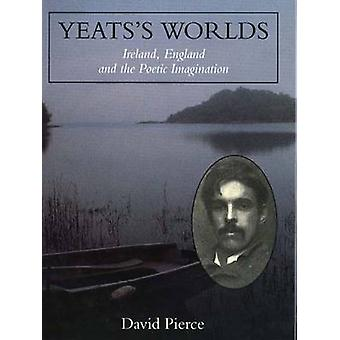 Yeats's Worlds by David Pierce - Dan Harper - 9780300063233 Book