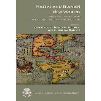 Native och spanska nya världar - sextonde-talet inlägg i Amer