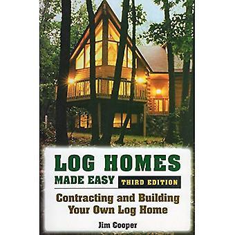 Casas de madeira feita fácil: Contratantes e construir sua própria casa de Log
