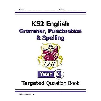 KS2 Engelska riktade frågan bok: grammatik, interpunktion & stavning - Yr 3 (för den nya läroplanen)