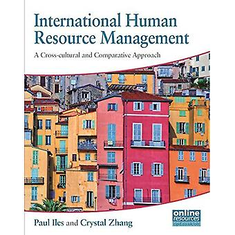 International Human Resource Management : A Cross-cultural and Comparative Approach