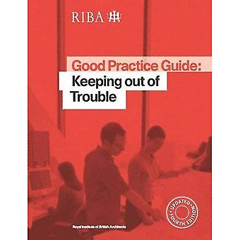 Good Practice Guide: Keeping out of Trouble