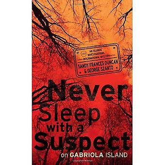 Never Sleep with a Suspect on Gabriola Island: An Islands Investigations International Mystery