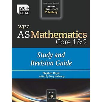 WJEC AS Mathematics Core 1 & 2: Study and Revision Guide