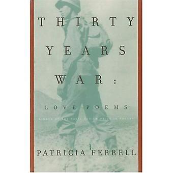 Trettioåriga kriget: Kärleksdikter (Paris översyn priset i poesi)