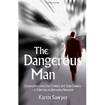 The Dangerous Man: Conversations with Free-Thinkers and Truth-Seekers