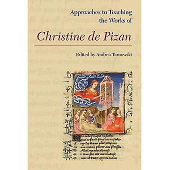 Approaches to Teaching the Works of Christine de Pizan (Approaches to Teaching World Literature S.)