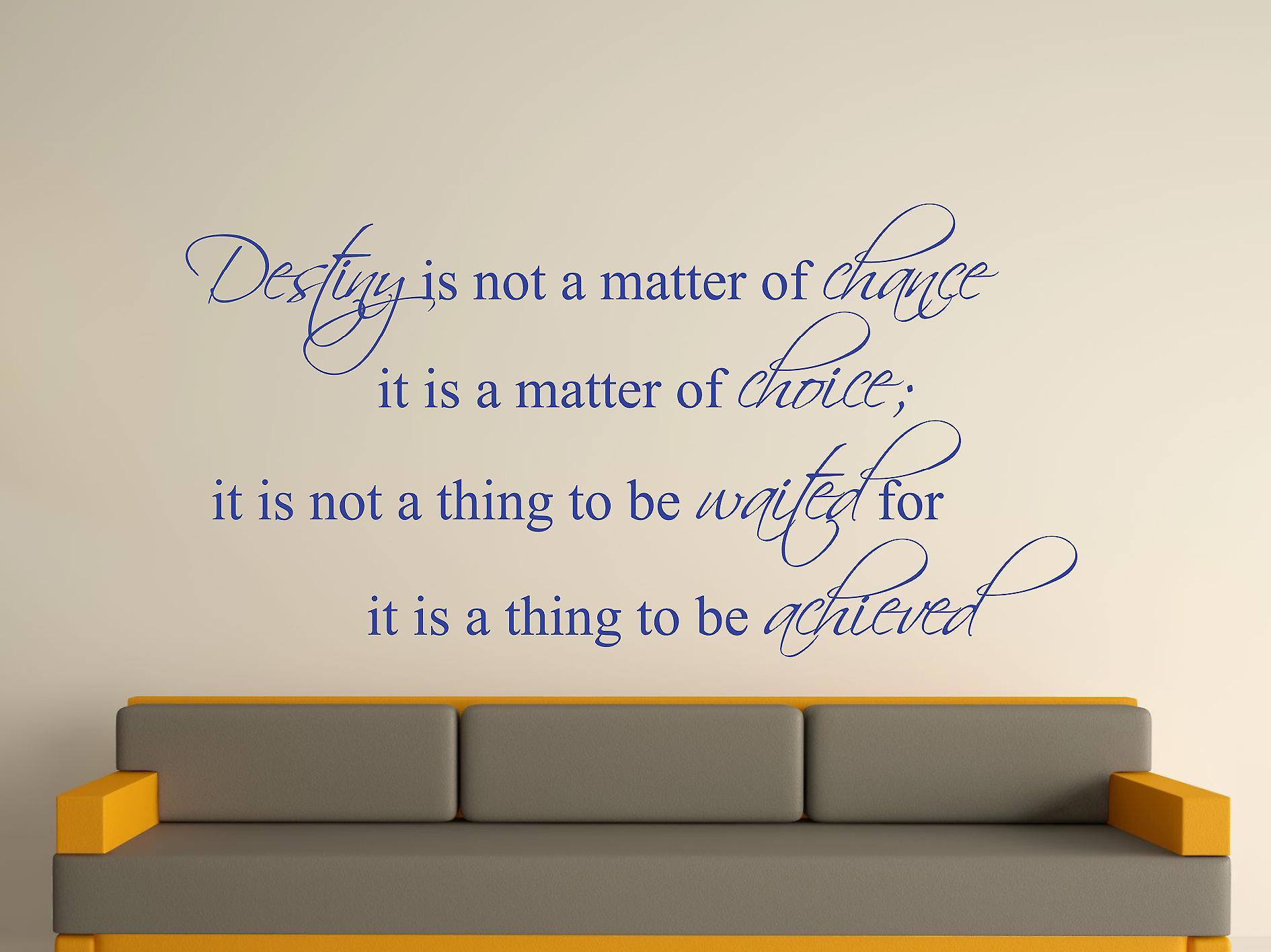 Skjebne er ikke et spørsmål om sjanse veggen kunst klistremerke - strålende blå