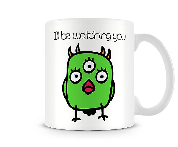 Decorative Writing Cartoon Bird I'll Be Watching You Printed Text Mug