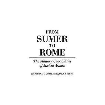 De Sumer a Roma as capacidades militares dos exércitos antigos por Gabriel & Richard
