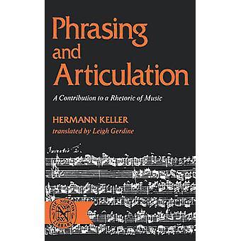 Fraseado e articulação A contribuição para uma retórica da música por Keller