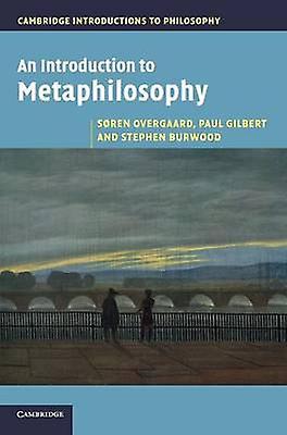 An Introduction to Metaphilosophy by Overgaard & Sren
