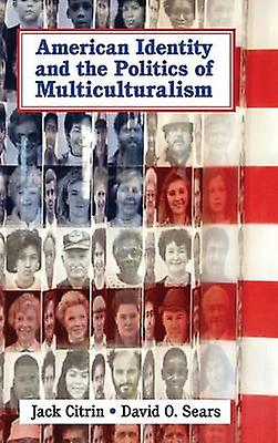American Identity and the Politics of Multiculturalism by Citrin & Jack