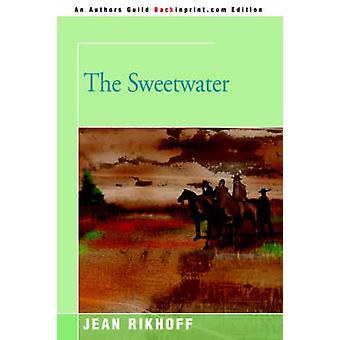 The Sweetwater by Rikhoff & Jean