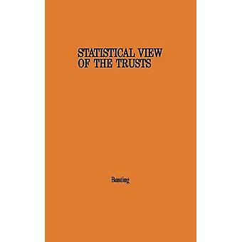 Statistical View of the Trusts A Manual of Large American Industrial and Mining Corporations Active Around 1900 by Bunting & David