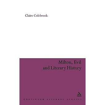 Milton Evil and Literary History by Colebrook & Claire