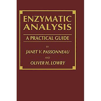Enzymatische analyse A Practical Guide door Passonneau & Janet V.