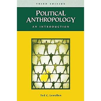 Political Anthropology by Lewellen & Ted C.