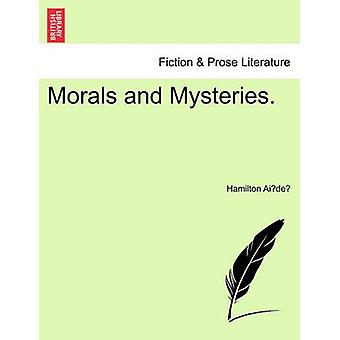 Morals and Mysteries. by Ai De & Hamilton