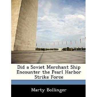 Did a Soviet Merchant Ship Encounter the Pearl Harbor Strike Force by Bollinger & Marty