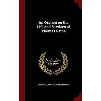 Eine Rede über das Leben und die Leistungen von Thomas Paine von Ingersoll & Robert Green