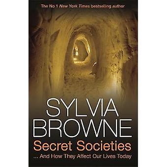 Hemmelige samfund, og hvordan de påvirker vores liv i dag. Sylvia Browne af Browne & Sylvia