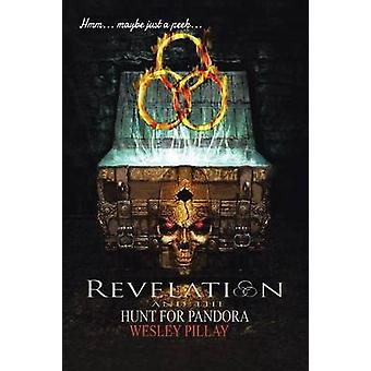 Revelation And the Hunt for Pandora by Pillay & Wesley D.