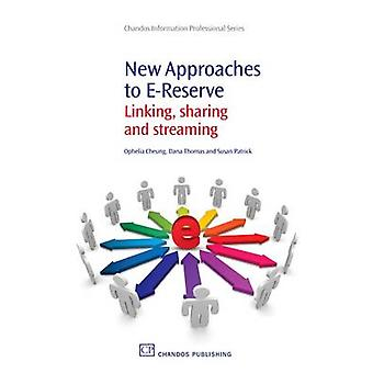 New Approaches to EReserve Linking Sharing and Streaming by Cheung & Ophelia