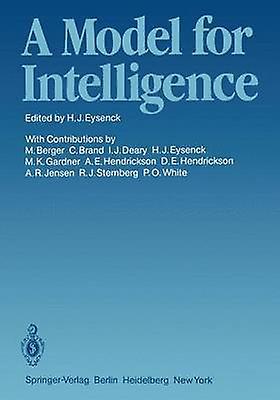 A Model for Intelligence by Eysenck & H.J.