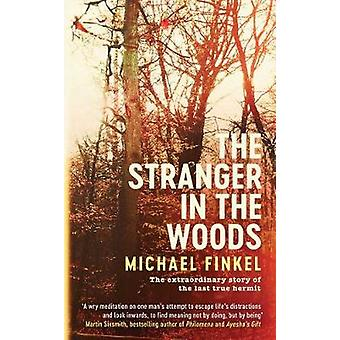 The Stranger in the Woods by Michael Finkel - 9781471151972 Book