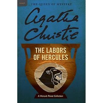 The Labors of Hercules - A Hercule Poirot Collection by Agatha Christi