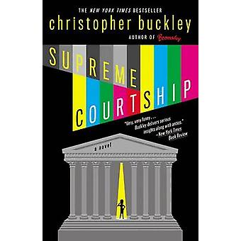 Supreme Courtship by Christopher Buckley - 9780446697989 Book