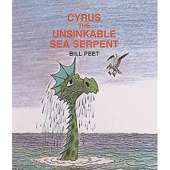 Cyrus the Unsinkable Sea Serpent by Bill Peet - 9780812405576 Book