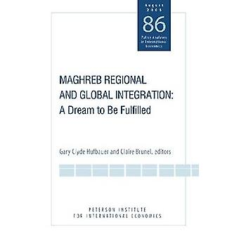 Maghreb Regional and Global Integration - A Dream to be Fulfilled by G