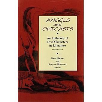 Angels and Outcasts - Anthology of Deaf Characters in Literature (New