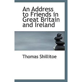 An Address to Friends in Great Britain and Ireland by Thomas Shillito