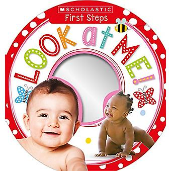Look at Me! (Scholastic Early Learners - First Steps) by Scholastic -