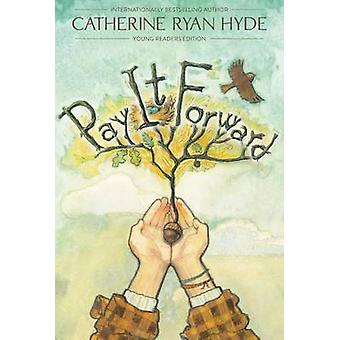 Pay It Forward by Catherine Ryan Hyde - 9781481409407 Book