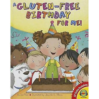 A Gluten-Free Birthday for Me! by Sue Fliess - 9781489623263 Book