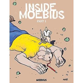 Moebius Library - Inside Moebius Part 1 by Jean Giraud - 9781506703206