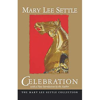 Celebration (New edition) by Mary Lee Settle - 9781570030963 Book