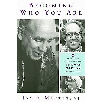Becoming Who You are - Insights on the True Self from Thomas Merton an