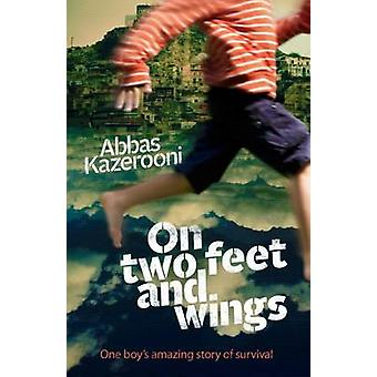 On Two Feet and Wings by Abbas Kazerooni - 9781743361351 Book